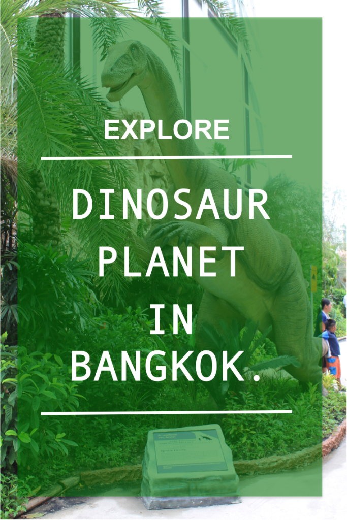Discover Dinosaur Planet in Bangkok - Thailand | Confidential Mommy Talks