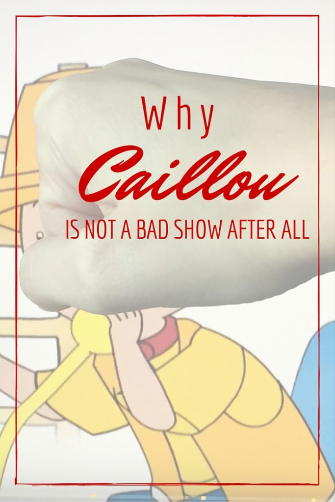 why caillou is not a bad show after all toddler shows