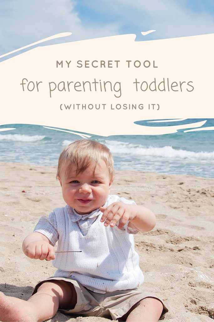 My secret tool for parenting toddlers (Without losing it)