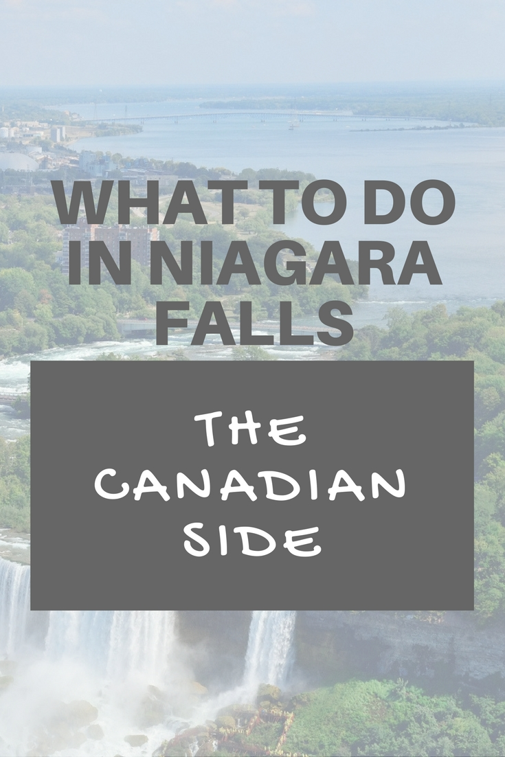 What to do in Niagara Falls: the Canadian Side. If you're like me, and you happen to like water, you definitely must visit Niagara Falls! if you're driving from a longer distance and you want to enjoy the city for more than just an afternoon, you need to organize your trip, right? Well, here are a couple of things that I can suggest you do to make the most of your time while visiting the Canadian side of Niagara Falls.